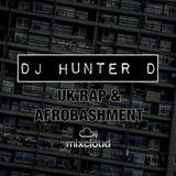 DJ Hunter D - UK Rap & Afrobashment Mix @DJHunterD_