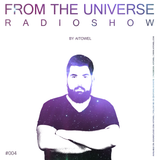 From the Universe Radioshow by Aitowel [Episode 004]