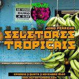 SELETORES TROPICAIS EPISODIO 3