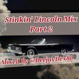 Da Stinkin' Lincoln Mix Part 2