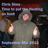 Chris Sims - Time to put the heating on innit