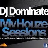 "DJ DOMINATE'S ""MY HOUZE SESSIONS THE BEST OF EDM VOCALS 3"""