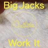 DJ Big Jacks - Work It