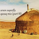 Arsen Superfly - Kazakh Mix (part III)
