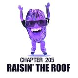 Chapter 205 Raisin' The Roof