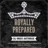 DJ Miss Anthrax - Royally Prepared