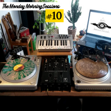 The Monday Morning Sessions #10