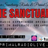 Primal Radio & Shoegazer Sanctuary Presents 'The Sanctuary' Show 1 - October 2  2015