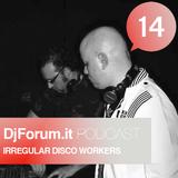 Irregular Disco Workers- Dj Forum.it Podcast-September 2011