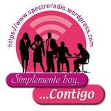 "Prog 007: Simplemente Hoy Contigo - ESPECIAL ""SPECTRORADIO"" 27/02/2013"