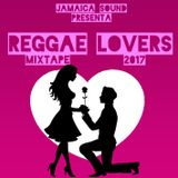 Reggae Lovers Mixtape 2017 By Jamaica Sound