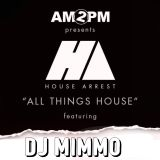 HOUSE ARREST WITH AM2PM Ep. 116 - DJ MIMMO GUESTMIX