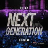 NEXTGENERATION  [東京×青森] MIXED BY DJ CREW DJ LAY