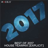 Best of 2017 House Yearmix [Explicit]