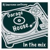 dj lawrence anthony garage house in the mix 404