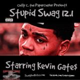 Stupid Swag 12.1 starring Kevin Gates