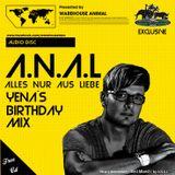 A.N.A.L Alles nur aus Liebe - Yenas Birthday Mix Warehouse Club Köln