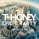Epic T Party Vol.19 [Off to LA Mix]