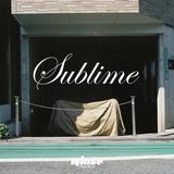 Sublime - 04 Novembre 2018
