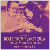 Beats from Planet Zula - Turkish Psych Special Mix @ Villa Bota 29.04.13
