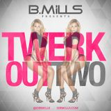 Tommy Boy Presents: B Mills - Twerk Out Two