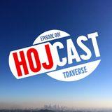 Hoj - Hojcast Episode 001 - Traverse