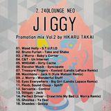 2.24 JIGGY@LOUNGE NEO Promotion mix  Vol.2     by HIKARU TAKAI