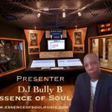 DJ Bully B -Essence of Soul - Mix Flave Link  -14-5-2018-djbullyb1@hotmail.co.uk