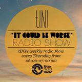 """tINI - """"IT COULD BE WORSE"""" Radioshow #4 @ Ibiza Global Radio - 02.08.12"""