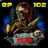 TalesFromTheFlip EP102 | 12 16 18