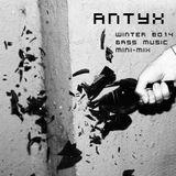 Antyx Winter Bass Music Promo Mix 2014