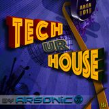 ► TECH UR HOUSE | area 01 ► mix by ARSONIC