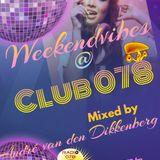 Club 078 present Weekendvibes 005 mixed by André van den Dikkenberg for Radio078.fm