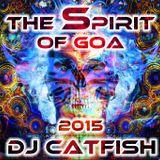 The Spirit of Goa Mix 2015 - by DJCATFISH