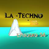 La Techno By CiscoYeah Episodio 56