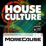 House Culture Presented by MoreCause E06