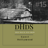 DHDS - Episode #15 Guest Mix by Hollyhood [Before & After podcast] (qwaqwa)