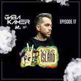 Vibe Island - EP 17 ( Featuring Gaba Kamer )