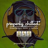 Properly Chilled Podcast #59 (A)