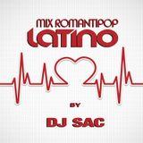Mix Romantipop Latino 1 - Dj Sac