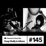 Keep Shelly in Athens - Guest Mix #145