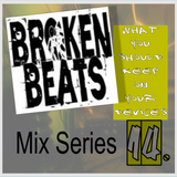 What You Should Keep On Your Devices - Mix Series - No.14 - Broken Banger