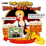 OktoberFest Mix 2017 [Ellen in the Mix] (New Oktober Releases Dance Hands Up and Remember)