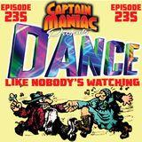 Episode 235 / Dance Like Nobody's Watching