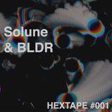 SOLUNE & BLDR - HEXTAPE#001