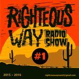 Righteous Way Radio #1-2015