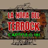LA HORA DEL TERROCK - CAPÍTULO 181
