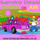 Sandro Dessì   ** Techno On Air  **    Live On London Pirate Radio 27 August