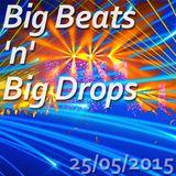 Big Beats 'n' Big Drops EDM - 25/05/2015