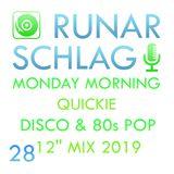 Runar Schlag ~ Monday Morning Quickie Disco & 80s Pop 12'' Mix #028